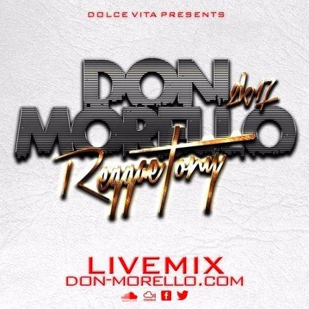 Don Morello - REGGAETONY LIVEMIX 2K17