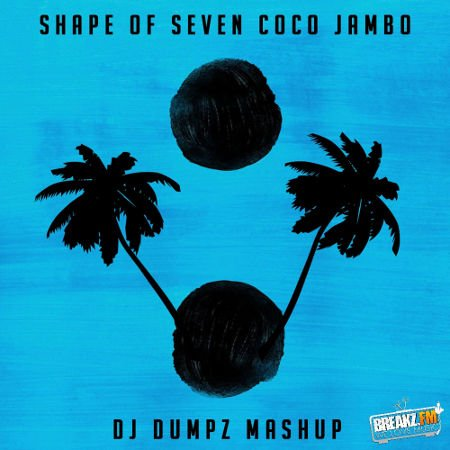 DJ Dumpz – Shape of Seven Coco Jambo (Ed Sheeran vs Mr President vs White Stripes)