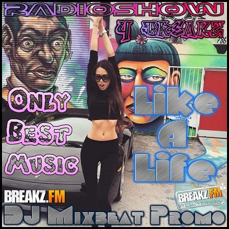 DJ Mixbeat Promo – Like a Life (RadioShow 4 Breakz)