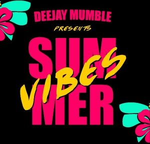 DJ Mumble - SUMMER VIBES 2017