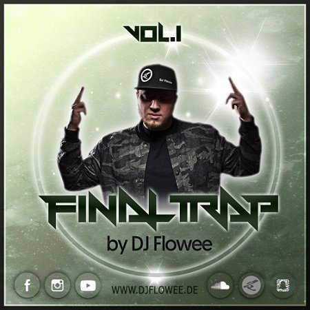 DJ Flowee – FINAL TRAP Vol. 1