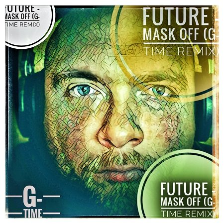 Future – Mask Off (G-Time Remix)