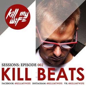 KillMyWife - Kill Beats Sessions #001