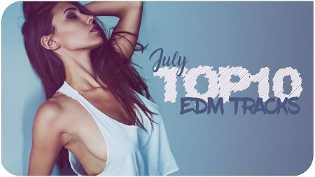 Best of EDM Charts Mix EXTSY's TOP 10 JULY 2017