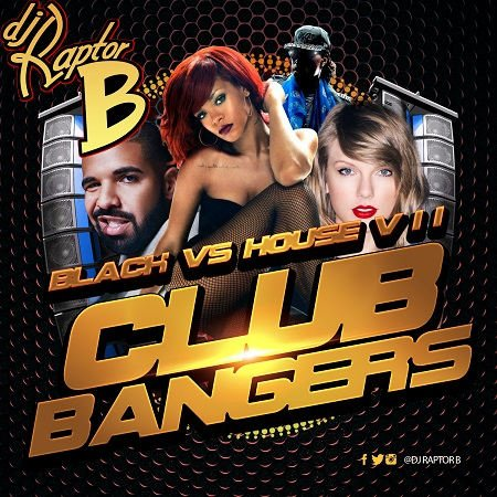 DJ RAPTOR B - BLACK VS HOUSE VOL VII - CLUBBANGERS (SEPTEMBER 2017)